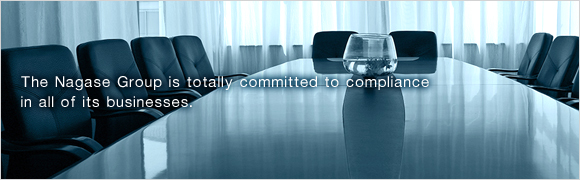 The Nagase Group is totally committed to compliance in all of its businesses.